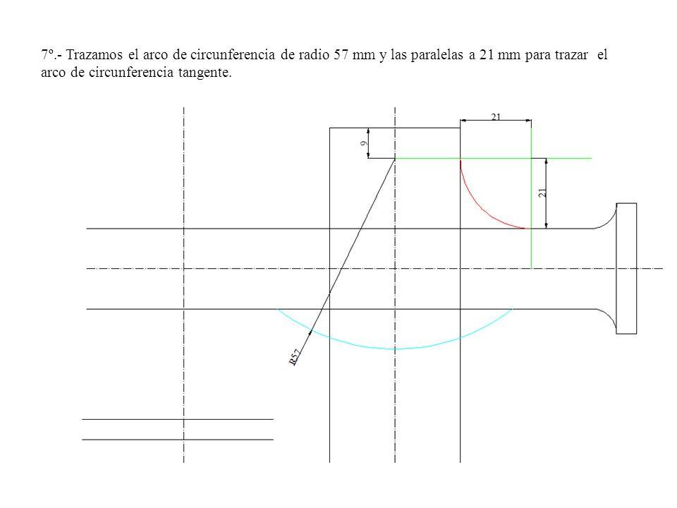 7º.- Trazamos el arco de circunferencia de radio 57 mm y las paralelas a 21 mm para trazar el arco de circunferencia tangente.