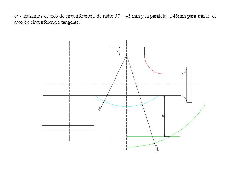 8º.- Trazamos el arco de circunferencia de radio 57 + 45 mm y la paralela a 45mm para trazar el arco de circunferencia tangente.