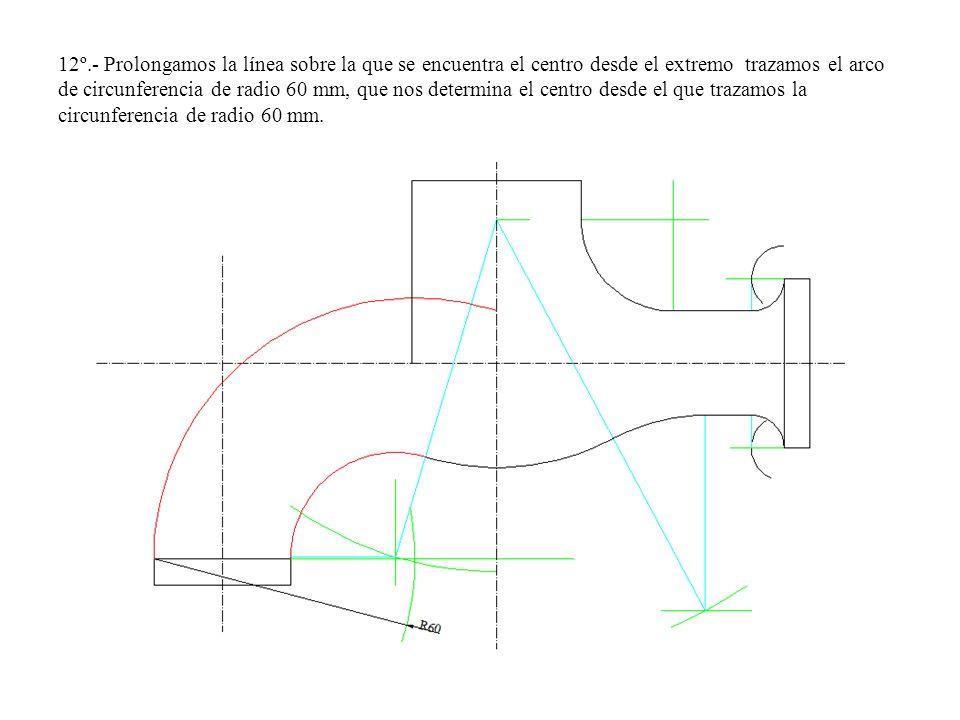 12º.- Prolongamos la línea sobre la que se encuentra el centro desde el extremo trazamos el arco de circunferencia de radio 60 mm, que nos determina el centro desde el que trazamos la circunferencia de radio 60 mm.