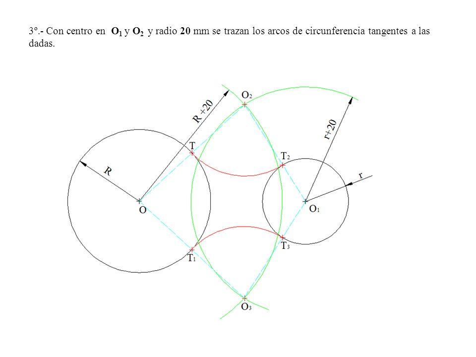 3º.- Con centro en O1 y O2 y radio 20 mm se trazan los arcos de circunferencia tangentes a las dadas.