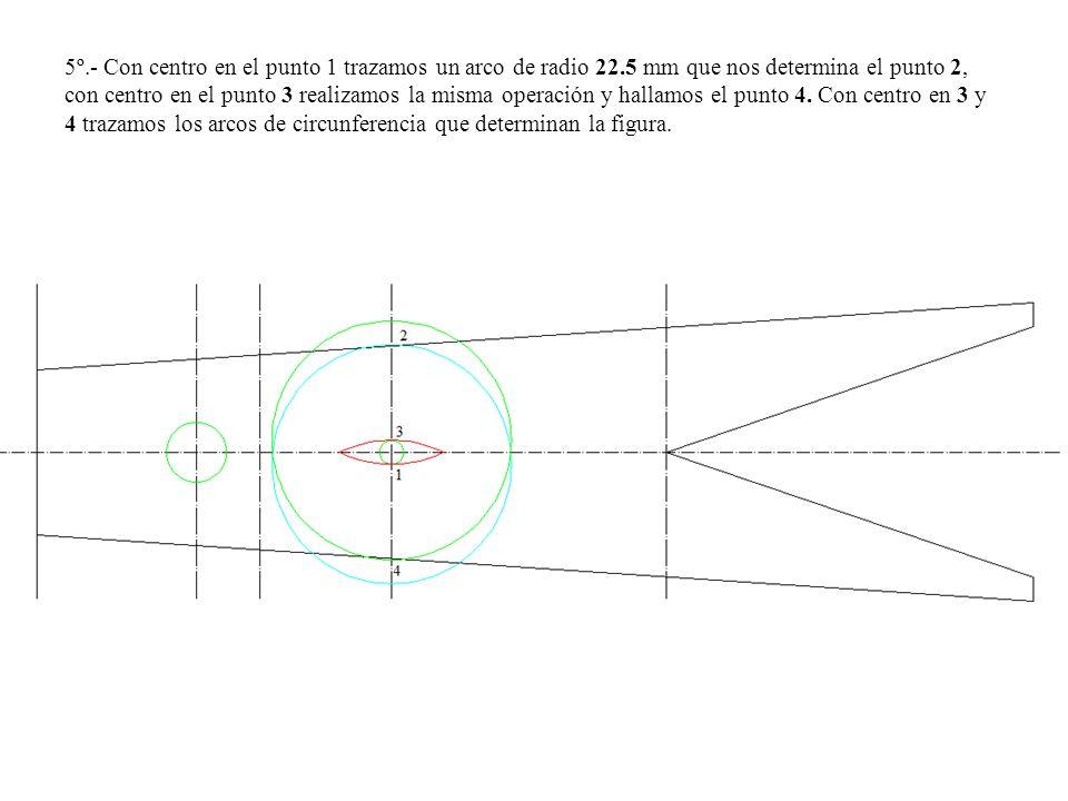 5º. - Con centro en el punto 1 trazamos un arco de radio 22