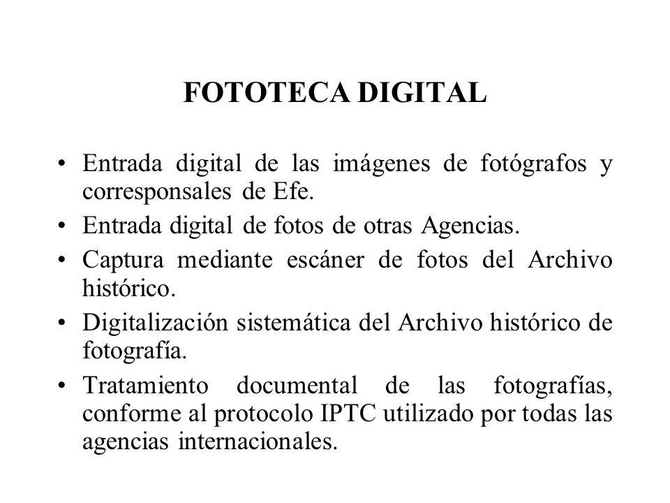 FOTOTECA DIGITALEntrada digital de las imágenes de fotógrafos y corresponsales de Efe. Entrada digital de fotos de otras Agencias.
