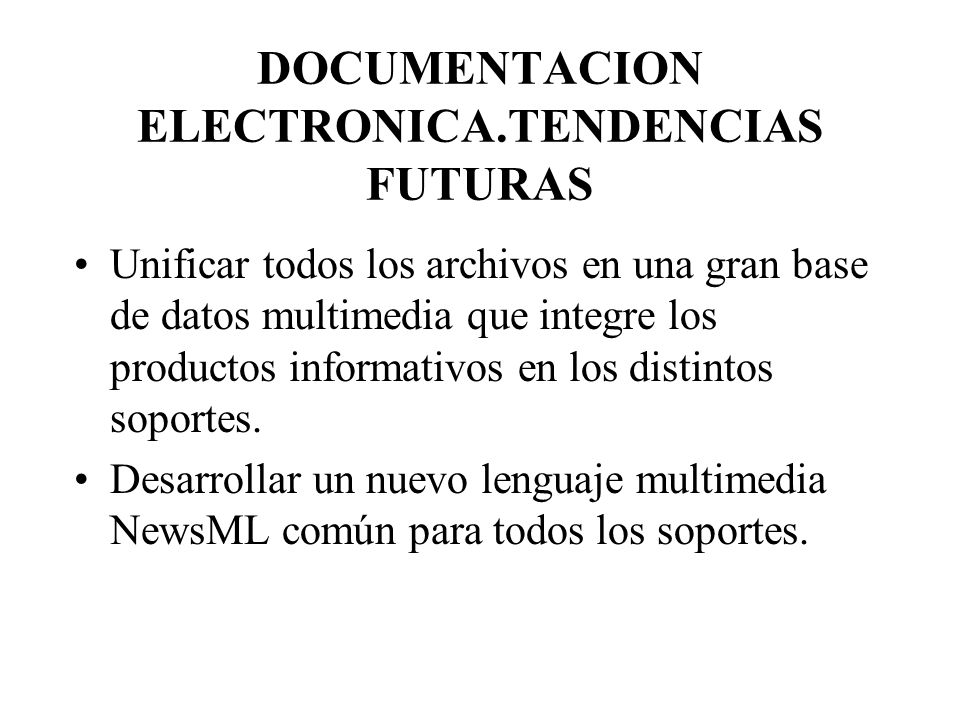 DOCUMENTACION ELECTRONICA.TENDENCIAS FUTURAS