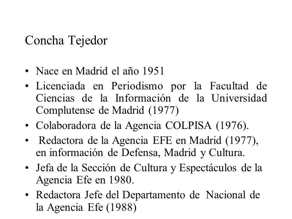 Concha Tejedor Nace en Madrid el año 1951