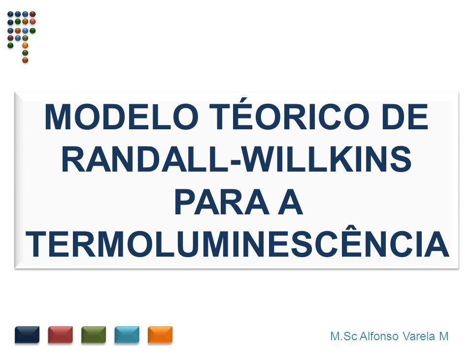 MODELO TÉORICO DE RANDALL-WILLKINS PARA A TERMOLUMINESCÊNCIA