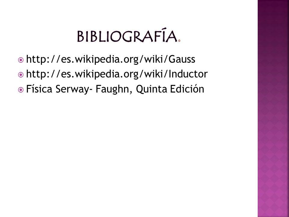 Bibliografía. http://es.wikipedia.org/wiki/Gauss