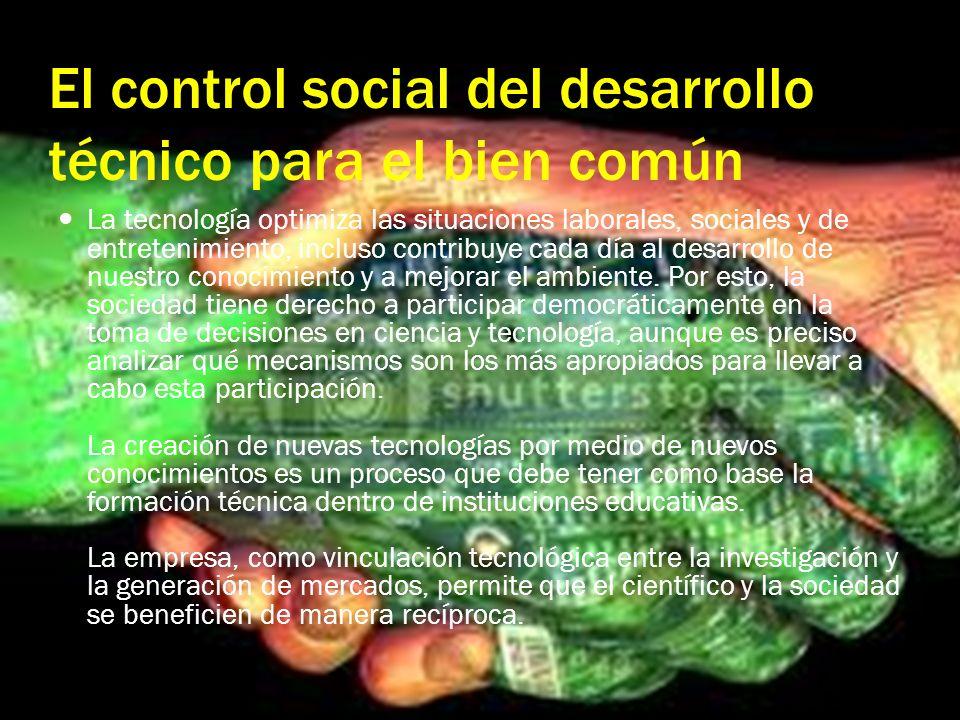 El control social del desarrollo técnico para el bien común