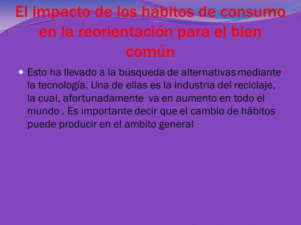 El impacto de los hábitos de consumo en la reorientación para el bien común