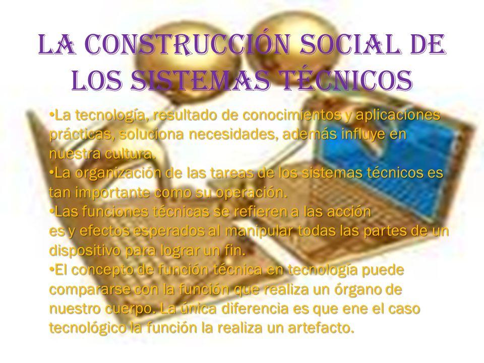 LA CONSTRUCCIÓN SOCIAL DE LOS SISTEMAS TÉCNICOS