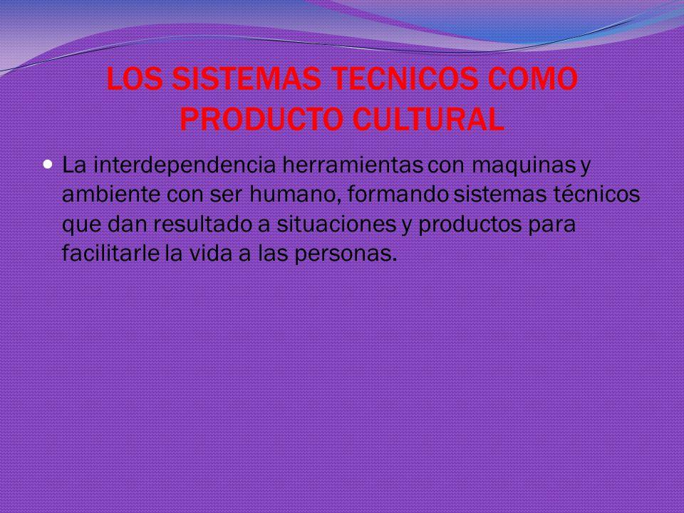 LOS SISTEMAS TECNICOS COMO PRODUCTO CULTURAL
