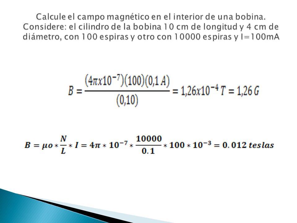 Calcule el campo magnético en el interior de una bobina