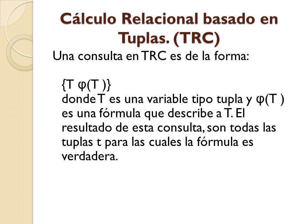 Cálculo Relacional basado en Tuplas. (TRC)