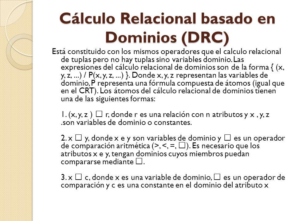Cálculo Relacional basado en Dominios (DRC)
