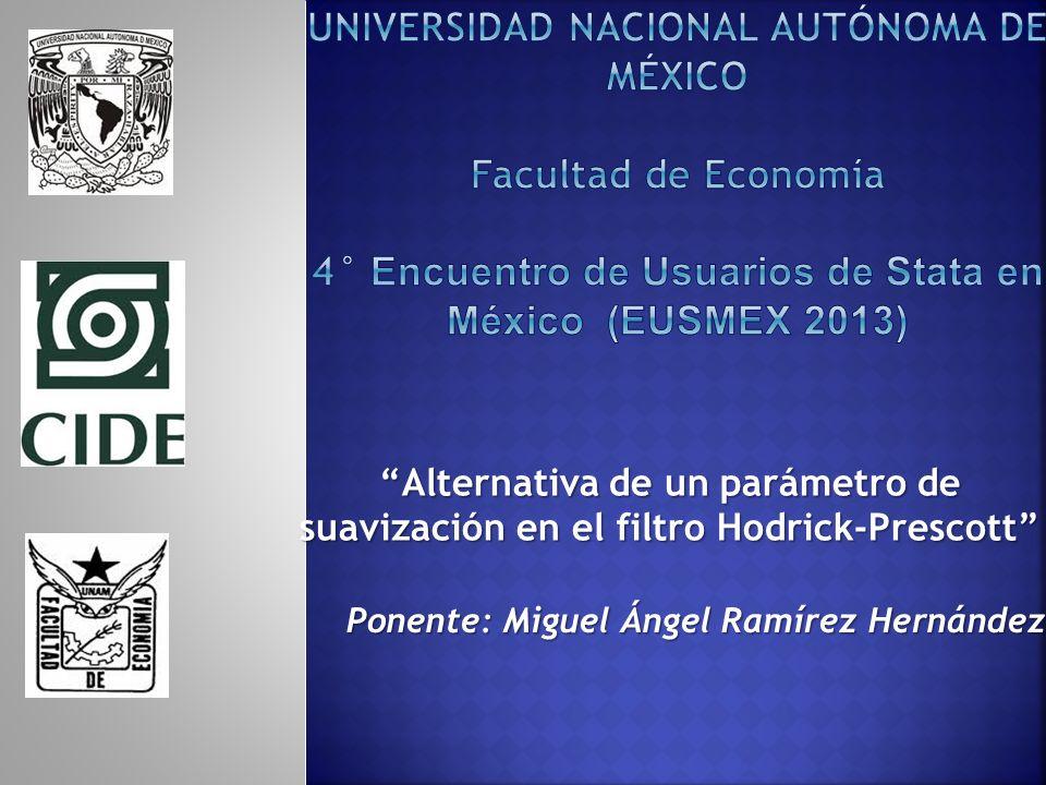 Universidad nacional autónoma de méxico facultad de economía 4° Encuentro de Usuarios de Stata en México (EUSMEX 2013)