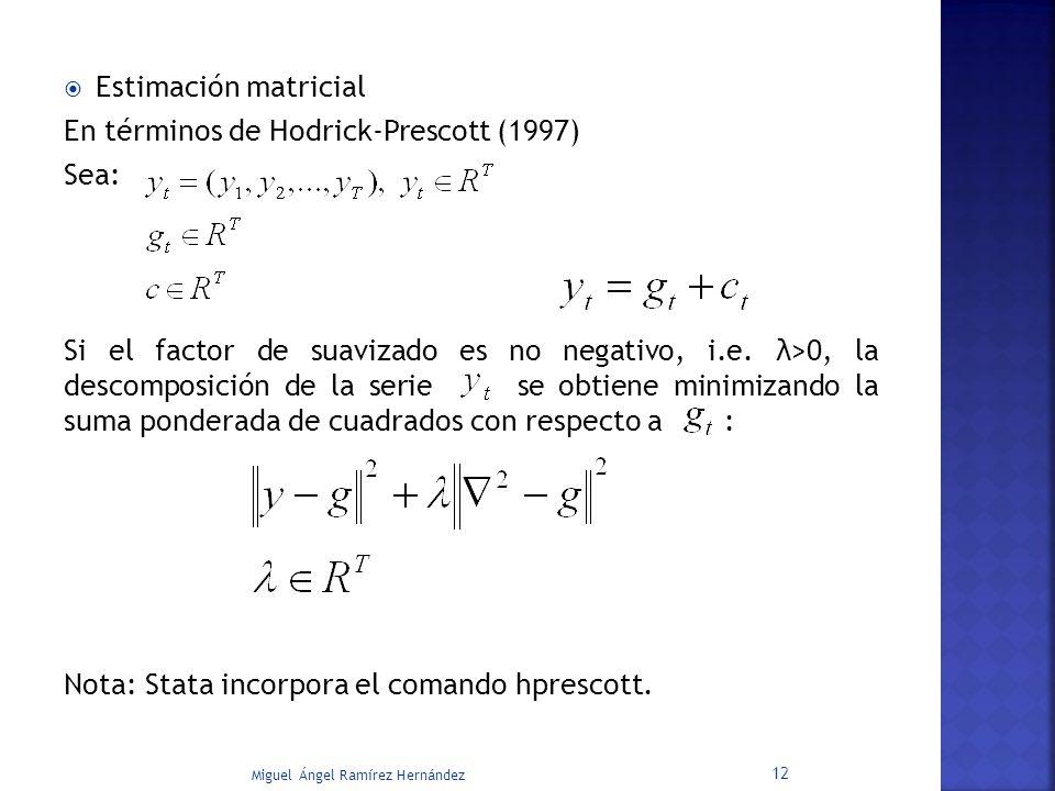 En términos de Hodrick-Prescott (1997) Sea: