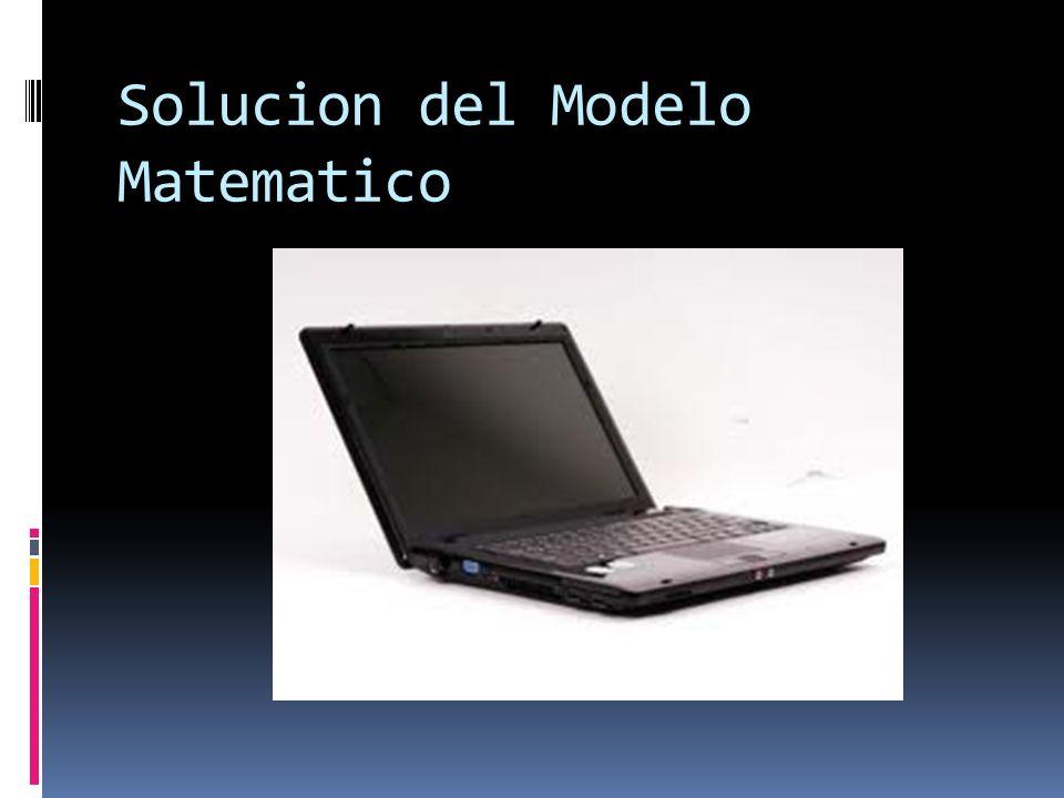 Solucion del Modelo Matematico