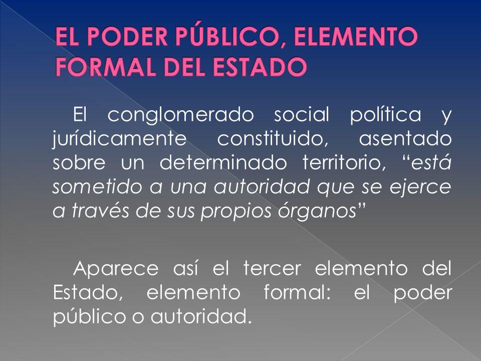EL PODER PÚBLICO, ELEMENTO FORMAL DEL ESTADO