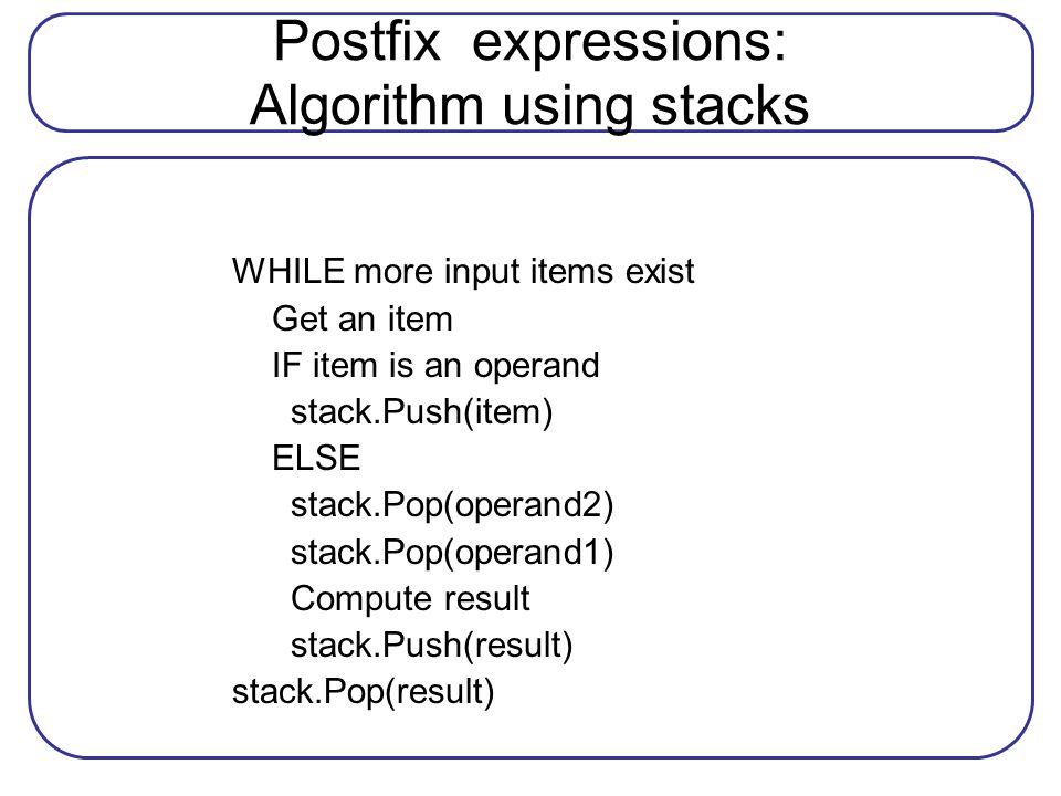 Postfix expressions: Algorithm using stacks