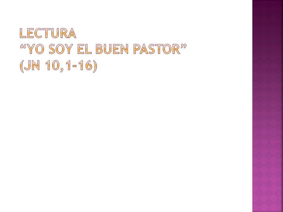 Lectura yo soy el buen pastor (jn 10,1-16)