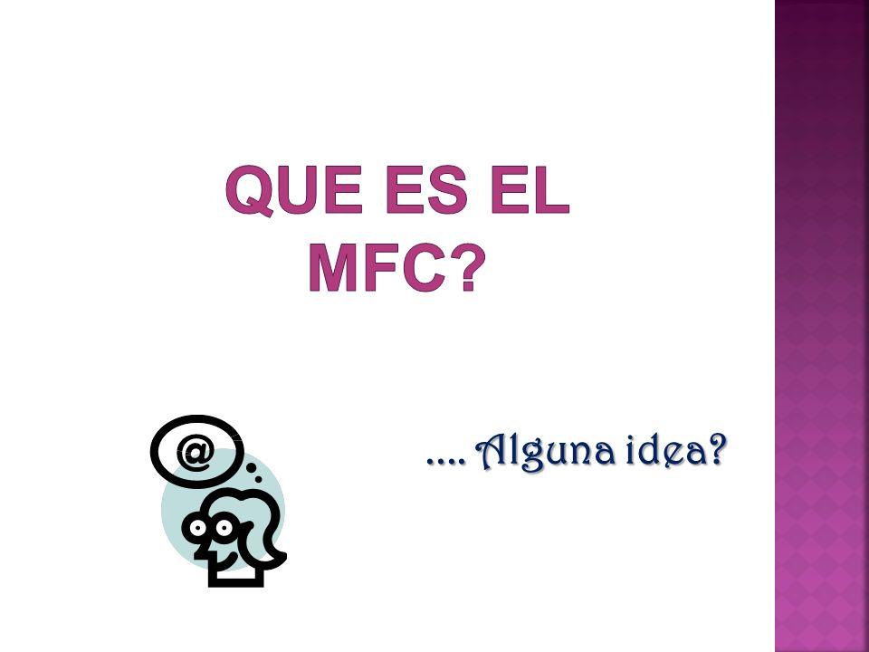 Que es el Mfc .... Alguna idea