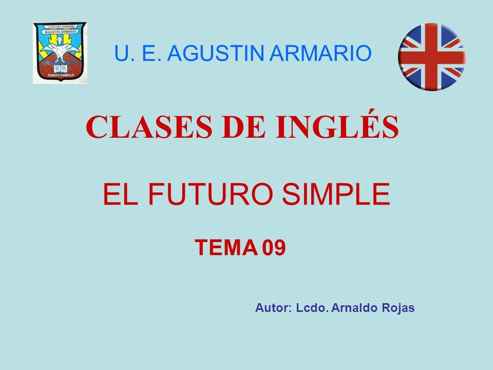 CLASES DE INGLÉS EL FUTURO SIMPLE U. E. AGUSTIN ARMARIO TEMA 09