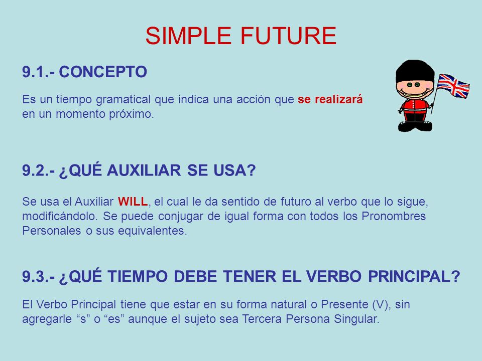 SIMPLE FUTURE 9.1.- CONCEPTO 9.2.- ¿QUÉ AUXILIAR SE USA