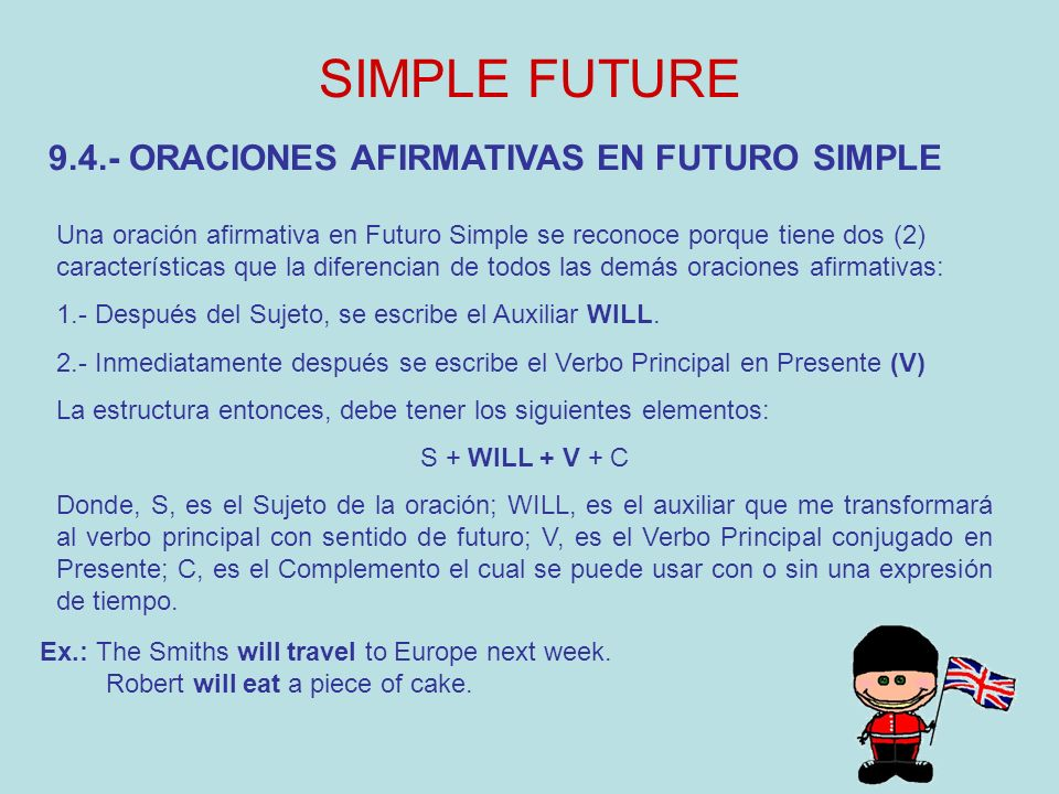 SIMPLE FUTURE 9.4.- ORACIONES AFIRMATIVAS EN FUTURO SIMPLE