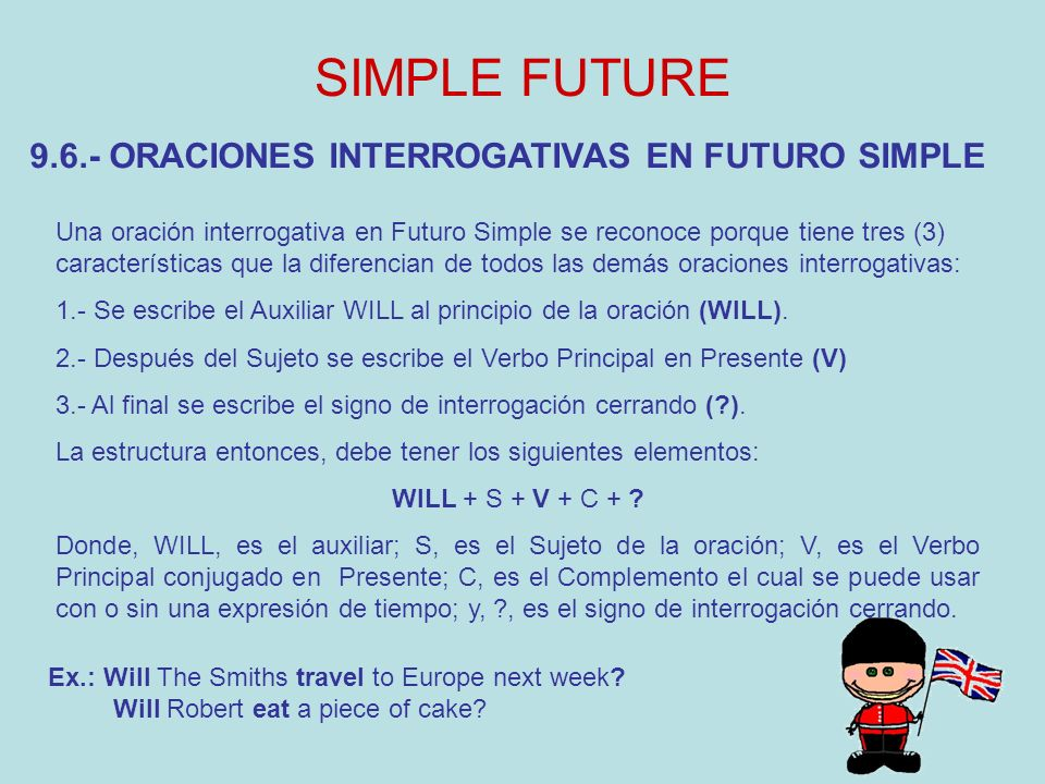 SIMPLE FUTURE 9.6.- ORACIONES INTERROGATIVAS EN FUTURO SIMPLE