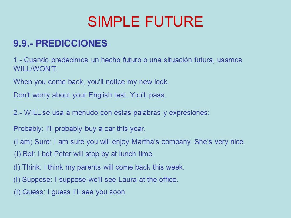 SIMPLE FUTURE 9.9.- PREDICCIONES