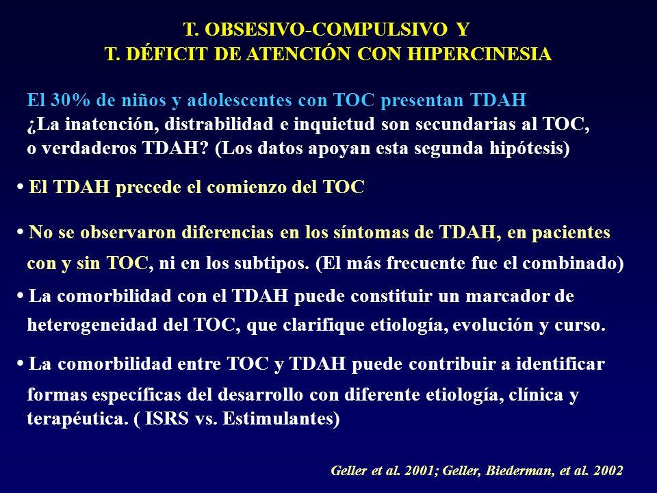 T. OBSESIVO-COMPULSIVO Y T. DÉFICIT DE ATENCIÓN CON HIPERCINESIA
