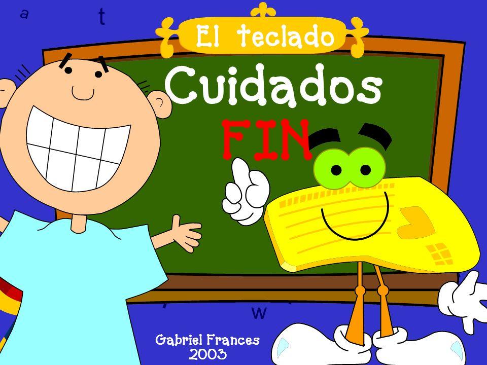 Cuidados FIN l 6 6 T w T l l t El teclado a t w 9 9 9 c 6 w a c c D A