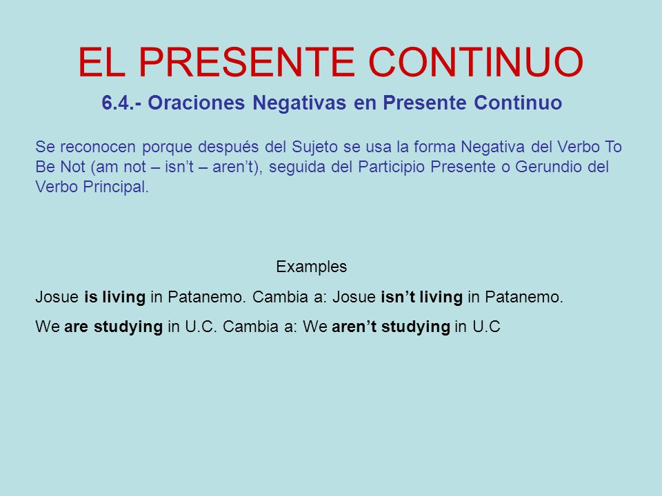 6.4.- Oraciones Negativas en Presente Continuo
