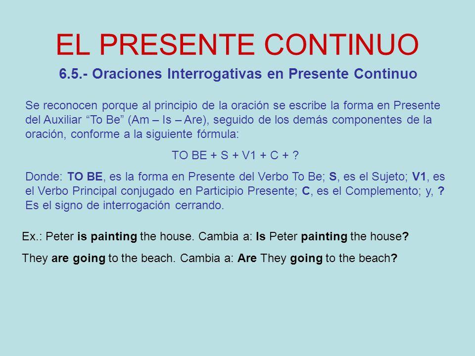 6.5.- Oraciones Interrogativas en Presente Continuo