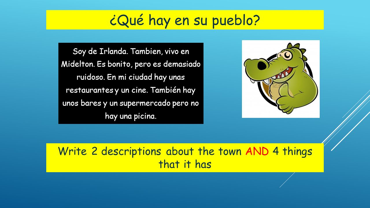 Write 2 descriptions about the town AND 4 things that it has