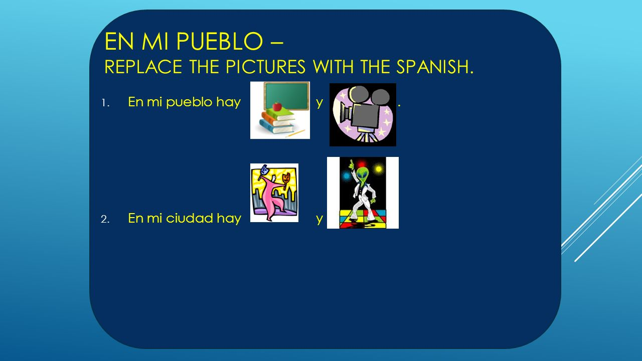 En Mi Pueblo – replace the pictures with the Spanish.