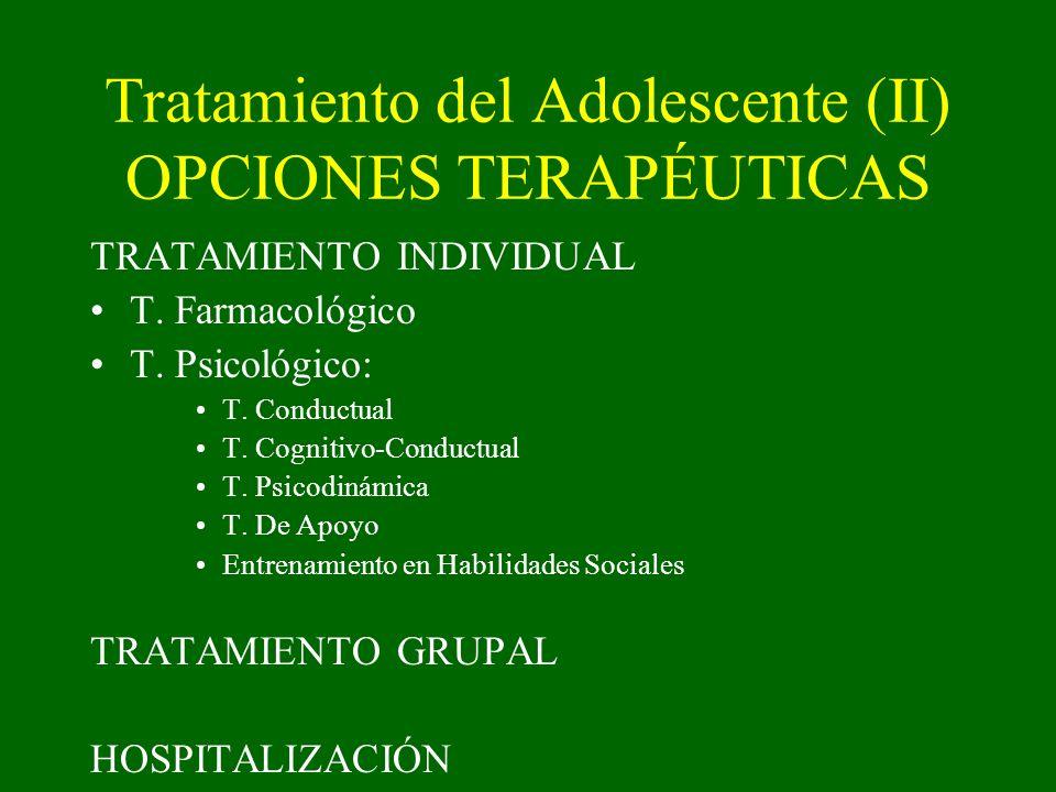 Tratamiento del Adolescente (II) OPCIONES TERAPÉUTICAS