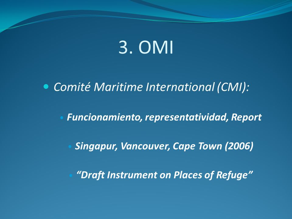3. OMI Comité Maritime International (CMI):