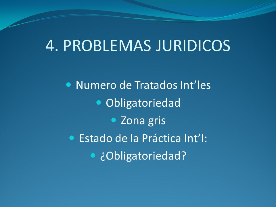4. PROBLEMAS JURIDICOS Numero de Tratados Int'les Obligatoriedad