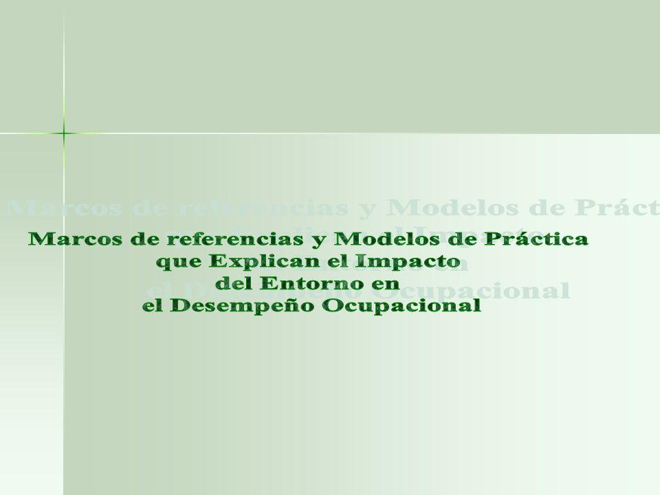 Marcos de referencias y Modelos de Práctica que Explican el Impacto