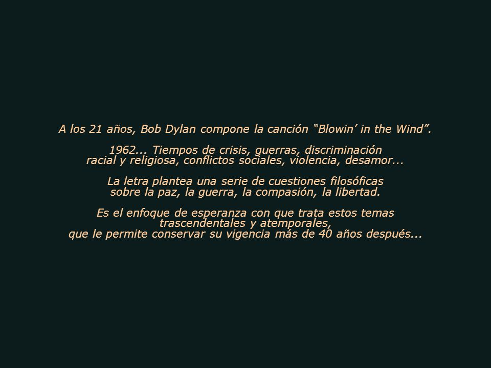A los 21 años, Bob Dylan compone la canción Blowin' in the Wind .