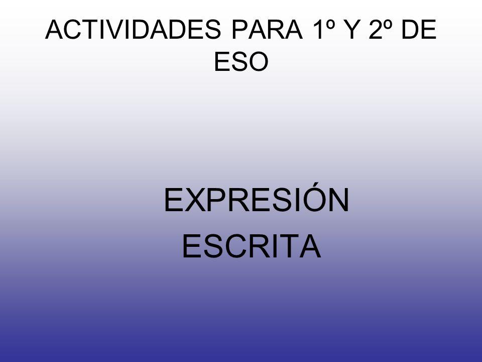 ACTIVIDADES PARA 1º Y 2º DE ESO