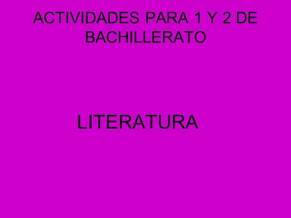 ACTIVIDADES PARA 1 Y 2 DE BACHILLERATO