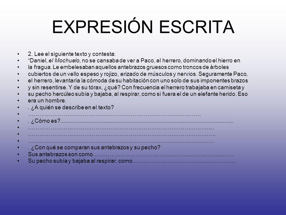EXPRESIÓN ESCRITA 2. Lee el siguiente texto y contesta: