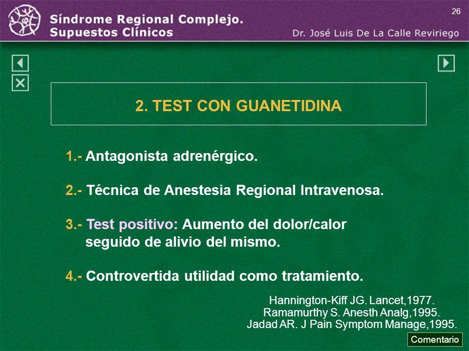 2. TEST CON GUANETIDINA 1.- Antagonista adrenérgico.