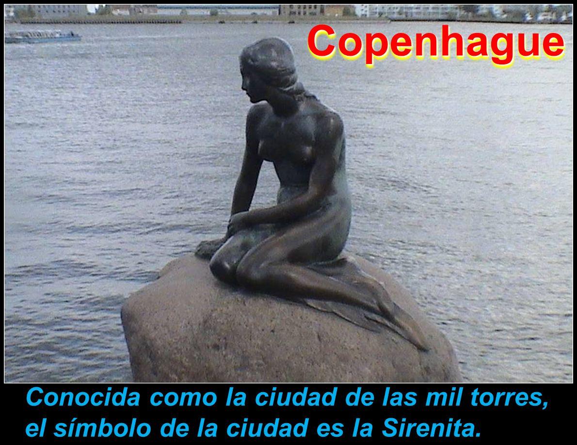 Copenhague Conocida como la ciudad de las mil torres, el símbolo de la ciudad es la Sirenita.