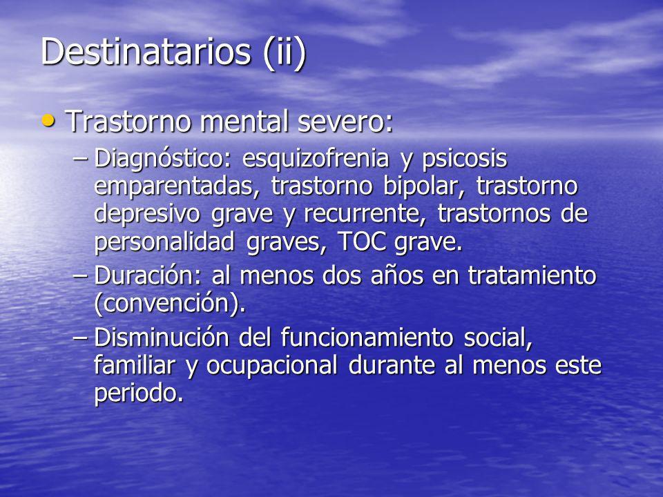 Destinatarios (ii) Trastorno mental severo: