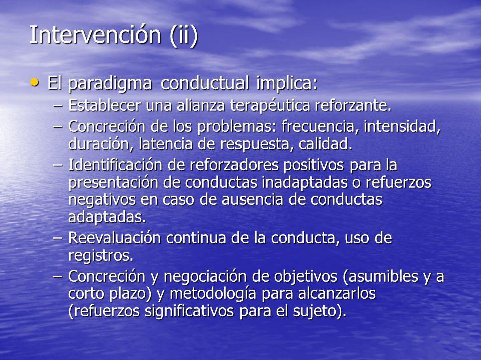 Intervención (ii) El paradigma conductual implica: