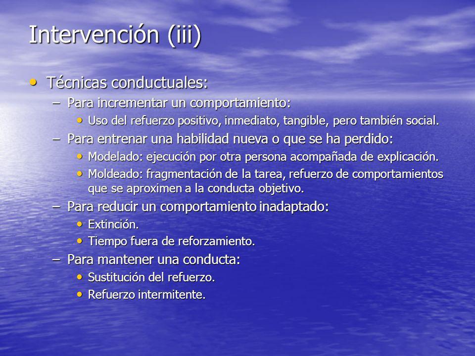 Intervención (iii) Técnicas conductuales: