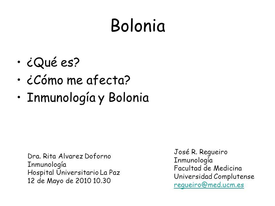 Bolonia ¿Qué es ¿Cómo me afecta Inmunología y Bolonia