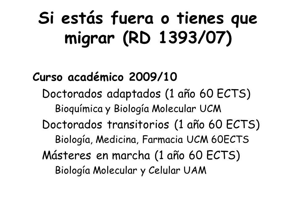 Si estás fuera o tienes que migrar (RD 1393/07)